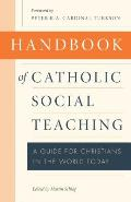 Handbook of Catholic Social Teaching: A Guide for Christians in the World Today