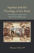 Aquinas and the Theology of the Body: The Thomistic Foundations of John Paul II's Anthropology