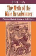The Myth of the Male Breadwinner: Women and Industrialization in the Caribbean