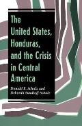 United States Honduras & the Crisis in Central America