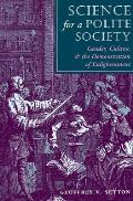 Science for a Polite Society Gender Culture & the Demonstration of Enlightenment