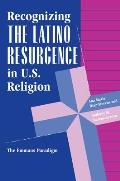 Recognizing The Latino Resurgence In U.s. Religion: The Emmaus Paradigm