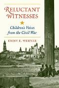 Reluctant Witnesses: Children's Voices from the Civil War