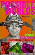 Possible Worlds Social Dynamic Of Virtua