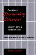 Casualities of Community Disorder: Women's Careers in Violent Crimes