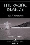 Pacific Islands Paths To The Present