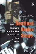 Sentinel Under Siege: The Triumphs and Troubles of America's Free Press