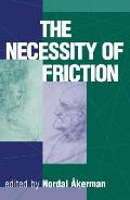The Necessity of Friction