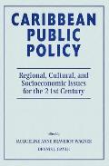 Caribbean Public Policy: Regional, Cultural, and Socioeconomic Issues for the 21st Century