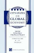 City States in the Global Economy: Industrial Restructuring in Hong Kong and Singapore