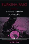 Burkina Faso: Unsteady Statehood In West Africa
