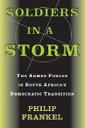 Soldiers in a Storm: The Armed Forces in South Africa's Democratic Transition