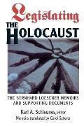 Legislating the Holocaust The Bernhard Loesenor Memoirs & Supporting Documents