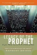 Legacy of the Prophet Despots Democrats & the New Politics of Islam