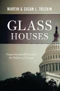 Glass Houses: Congressional Ethics And The Politics Of Venom