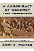 Conspiracy of Decency The Rescue of the Danish Jews During World War II