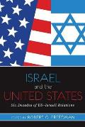 Israel & The United States Six Decades Of Us Israel Relations