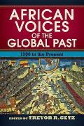 African Voices Of The Global Past 1500 To The Present