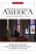 Religion & Politics In America Faith Culture & Strategic Choices