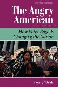 The Angry American: How Voter Rage Is Changing The Nation