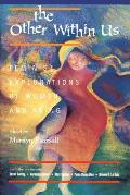 The Other Within Us: Feminist Explorations of Women and Aging