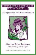 Indigenous Peoples in Latin America The Quest for Self Determination