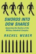 Swords Into Dow Shares: Governing The Decline Of The Military- Industrial Complex
