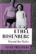 Ethel Rosenberg Beyond The Myths