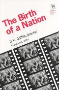 Birth of a Nation: D.W. Griffith, Director