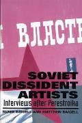 Soviet Dissident Artists: Interviews After Perestroika