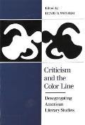 Criticism & the Color Line Desegrating American Literary Studies