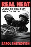 Real Heat Gender & Race In The Urban Fir