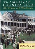 American Country Club Its Origins & Development
