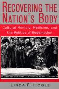 Recovering the Nation's Body: Cultural Memory, Medicine, and the Politics of Redemption