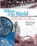 Ways of the World A History of the Worlds Roads & of the Vehicles That Used Them