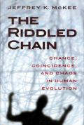 Riddled Chain Chance Coincidence & Chaos in Human Evolution