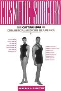Cosmetic Surgery: The Cutting Edge of Commercial Medicine in America