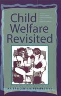 Child Welfare Revisited An Africentric Perspective