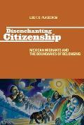 Disenchanting Citizenship