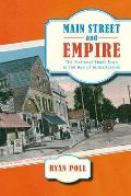 Main Street & Empire The Fictional Small Town In The Age Of Globalization