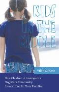 Kids in the Middle: How Children of Immigrants Negotiate Community Interactions for Their Families