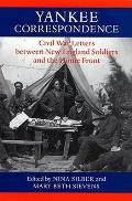 Yankee Correspondence: Civil War Letters Between New England Soldiers and the Home Front