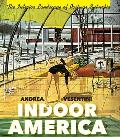Indoor America: The Interior Landscape of Postwar Suburbia
