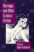 Marriage & Other Science Fiction