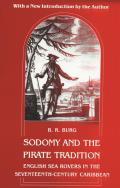 Sodomy & the Pirate Tradition English Sea Rovers in the Seventeenth Century Caribbean Second Edition