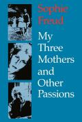 My Three Mothers & Other Passions