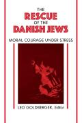 Rescue of the Danish Jews Moral Courage Under Stress