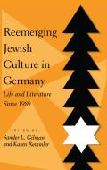 Reemerging Jewish Culture in Germany: Life and Literature Since 1989