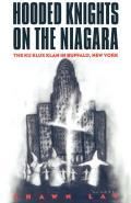 Hooded Knights on the Niagara: The Ku Klux Klan in Buffalo, New York