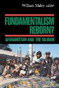 Fundamentalism Reborn Afghanistan Under the Taliban